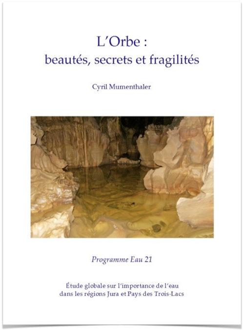 L'Orbe: beautés, secrets et fragilités
